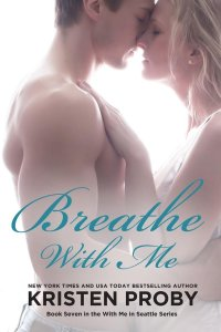Book Review: Breathe With Me by Kristen Proby