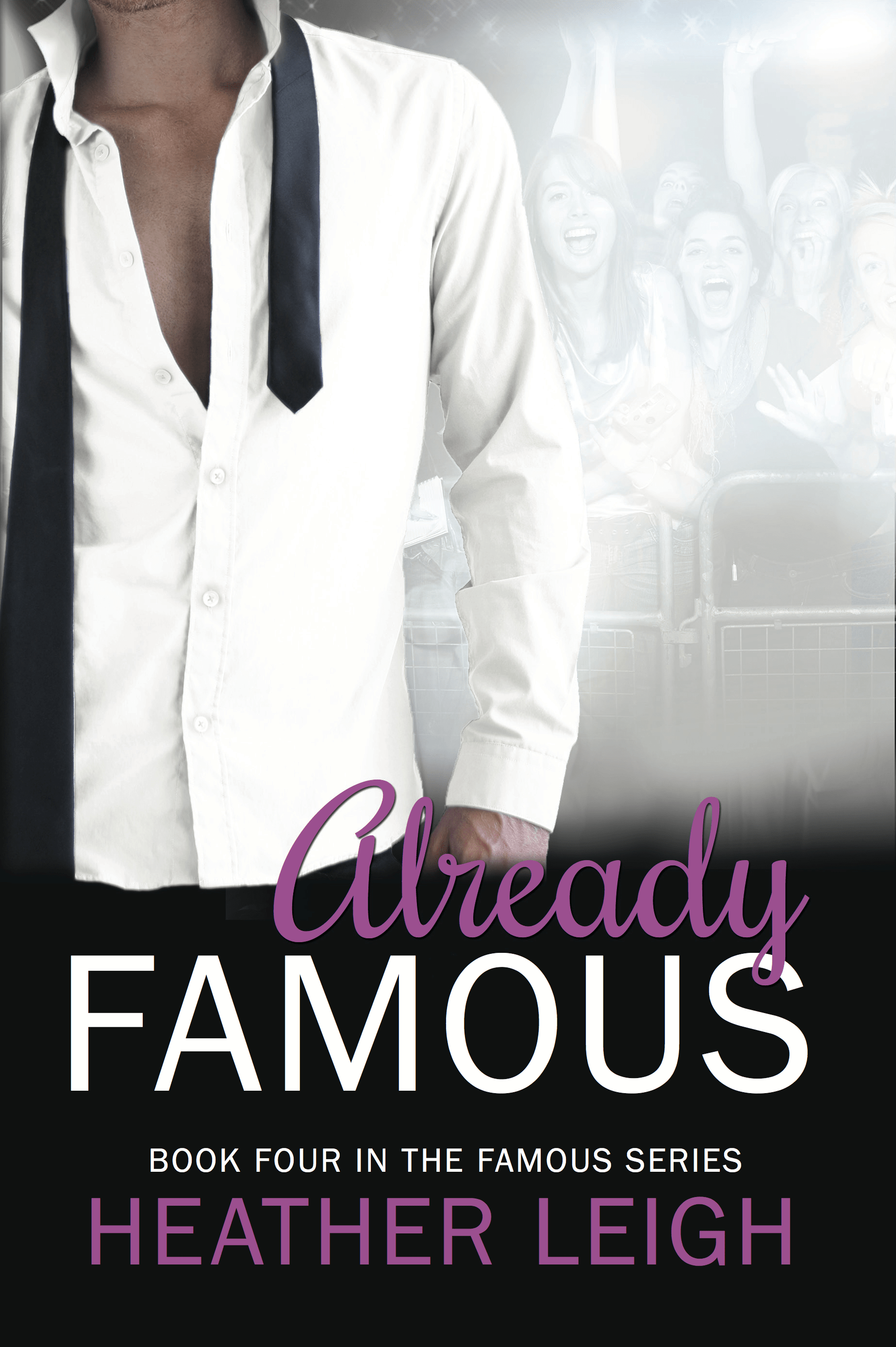 Cover Reveal: Already Famous by Heather Leigh