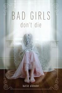 Bad Girls Don't Die (Bad Girls Don't Die #1) by Katie Alender