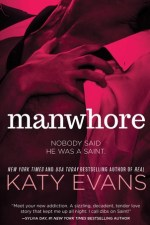 Release Day and Review: Manwhore by Katy Evans