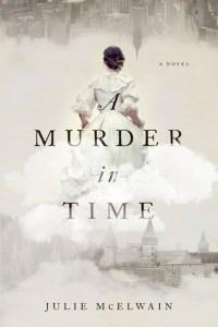 A Murder in Time (Kendra Donovan #1) by Julie McElwain