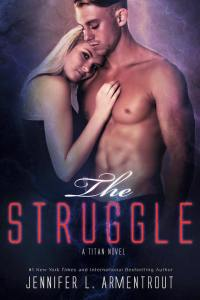 New Release: The Struggle by Jennifer L. Armentrout