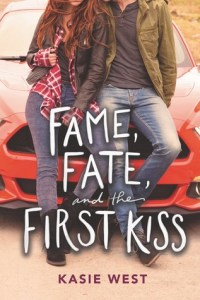 Fame, Fate, and the First Kiss by Kasie West