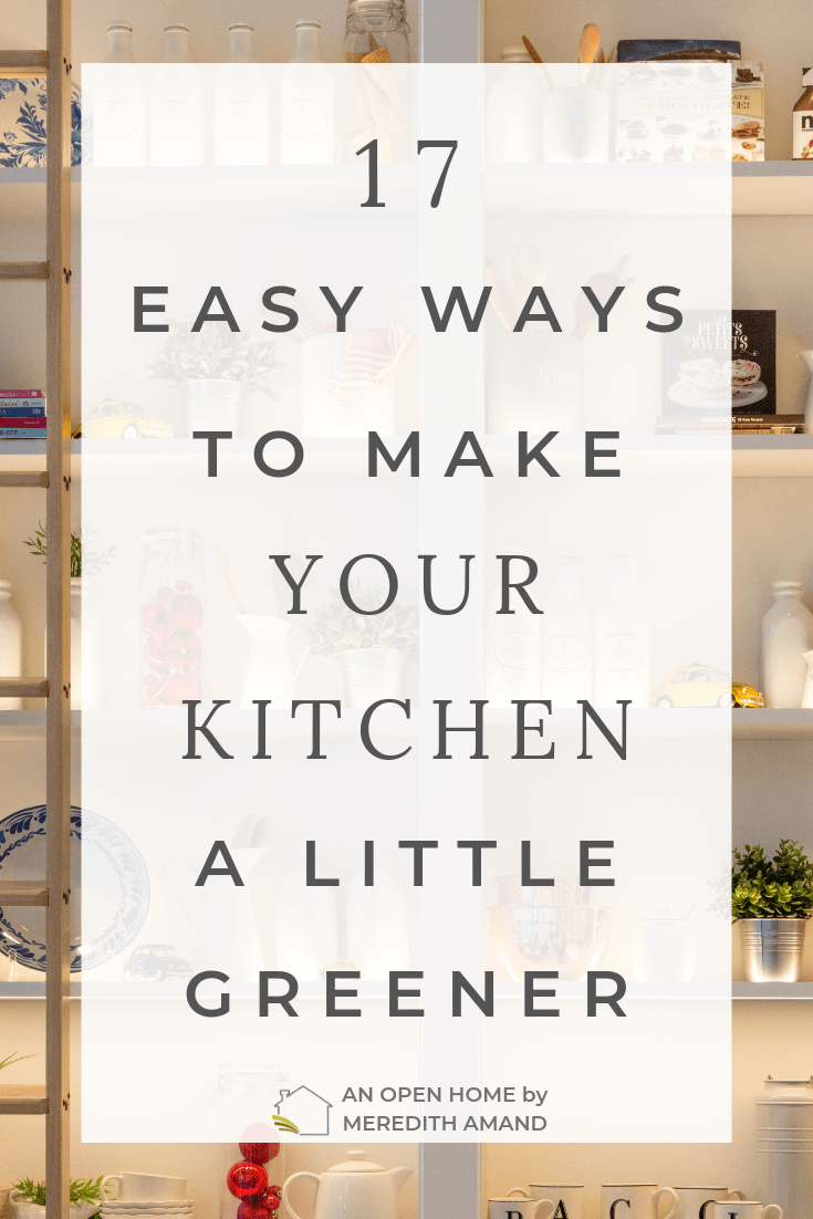 17 Easy Ways to Make Your Kitchen a Little Greener - Low cost ideas for an eco-friendly home | MeredithAmand.com #green #Ecofriendly