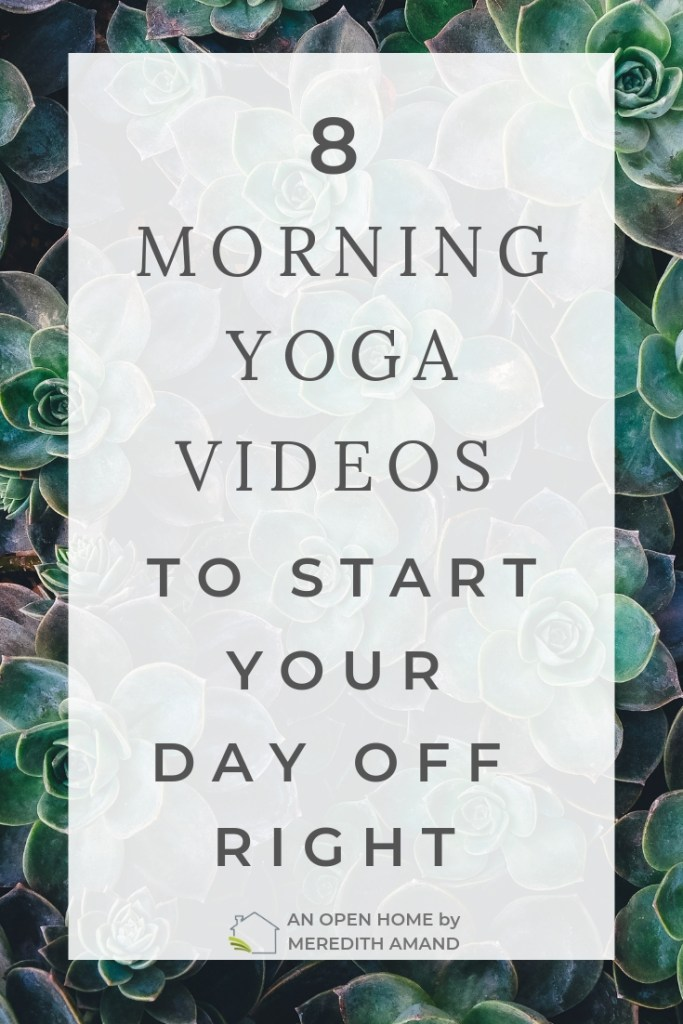 8 Morning Yoga Videos to Start Your Day Off Right - Gentle and energizing yoga videos you can practice in your own home | MeredithAmand.com #bestmorningyoga #athomeyoga