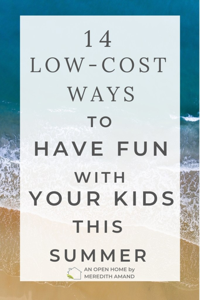14 Ways to Have Fun With Your Kids This Summer - A Summer Survival Guide for Parents | MeredithAmand.com