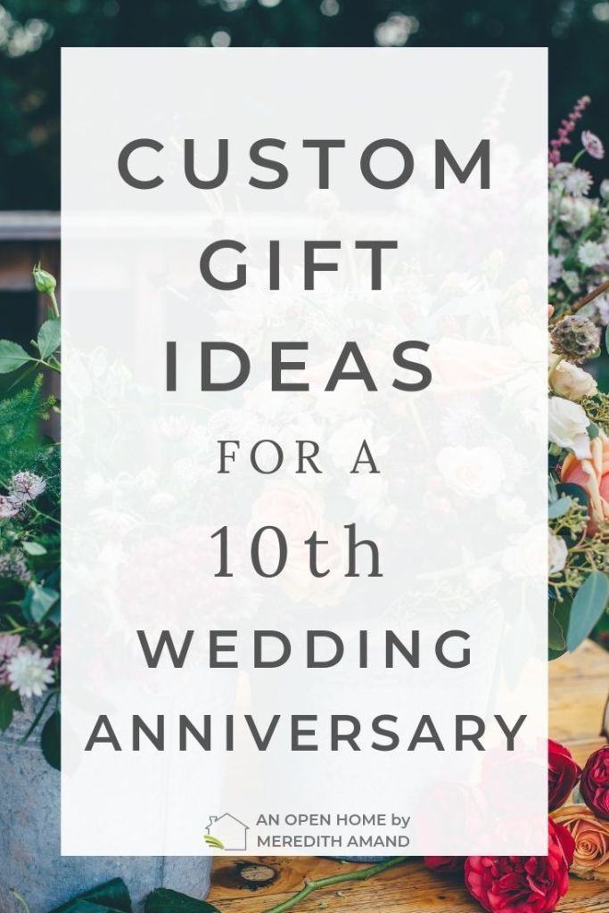Custom Gift Ideas for a 10th Wedding Anniversary | Personalized gifts for your tenth wedding anniversary | MeredithAmand.com