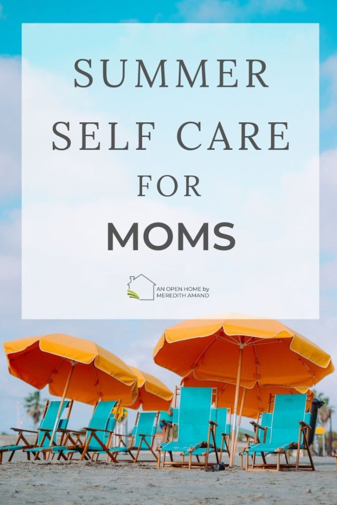 Summer Self Care for Moms - Low cost and quick ways for moms find some peace and relaxation this summer | MeredithAmand.com