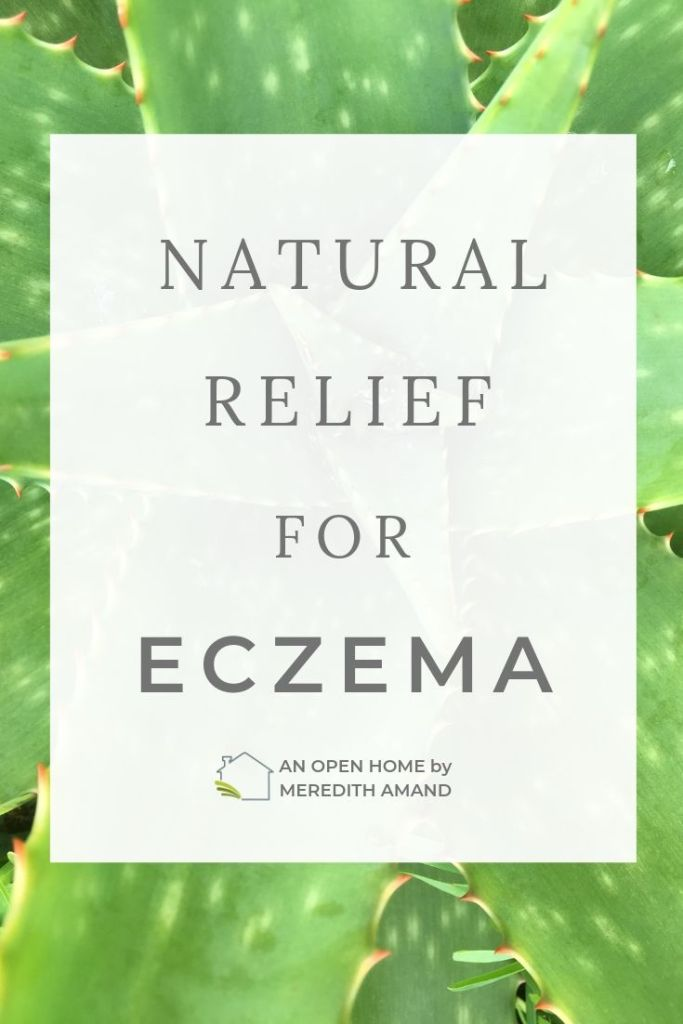 Natural Relief for Eczema - Find fast and lasting comfort for your skin irritation with natural ingredients | MeredithAmand.com