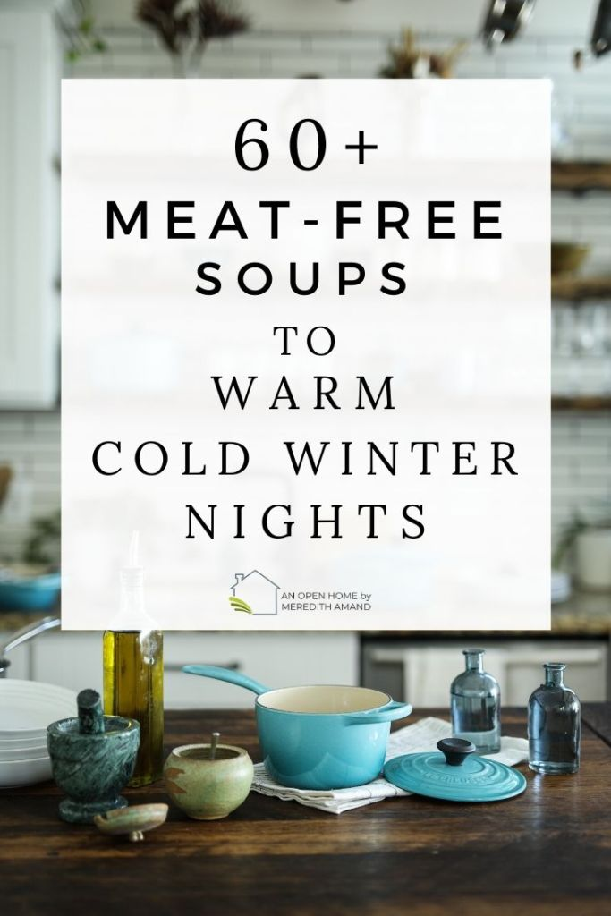60 Meat Free Soups to Warm Cold Winter Nights - A huge list of vegetarian soup recipes to last all winter long | MeredithAmand.com