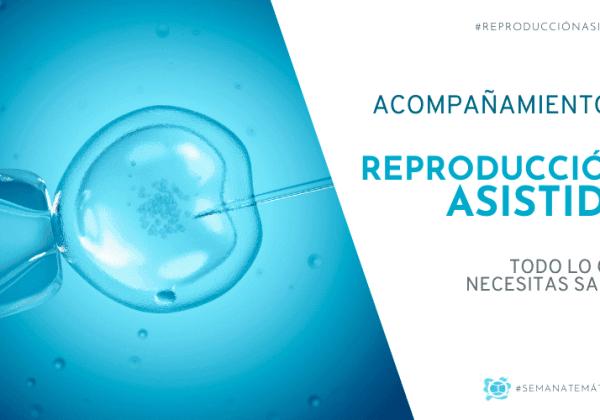 Acompañamiento a Reproducción Asistida | Todo lo que necesitas saber