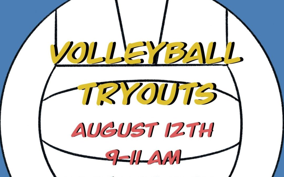 Come Try Out for GIRLS VOLLEYBALL!