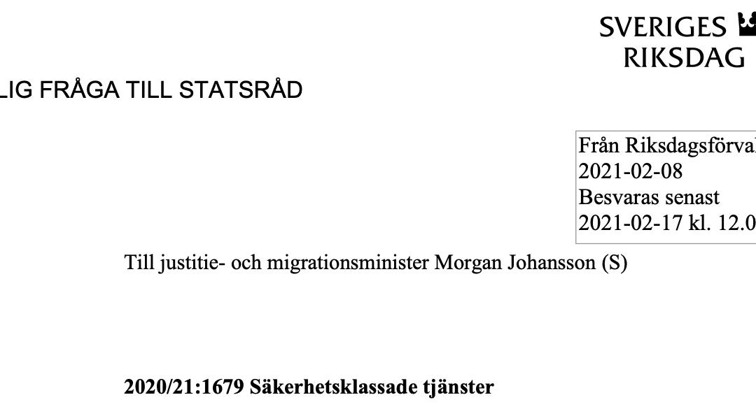 """Skriftlig fråga """"2020/21:1679 Säkerhetsklassade tjänster"""" från Kristdemokraternas migrationspolitiske talesman Hans Eklind till justitie- och migrationsminister Morgan Johansson"""
