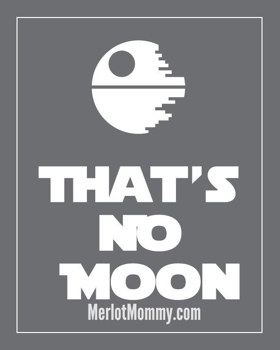 "Free ""That's No Moon"" Star Wars-Inspired Printable"