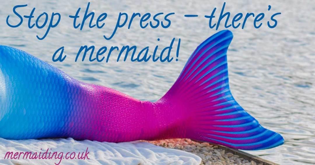 Stop the press - there's a mermaid! | Mermaiding UK on BBC Radio | mermaiding.co.uk