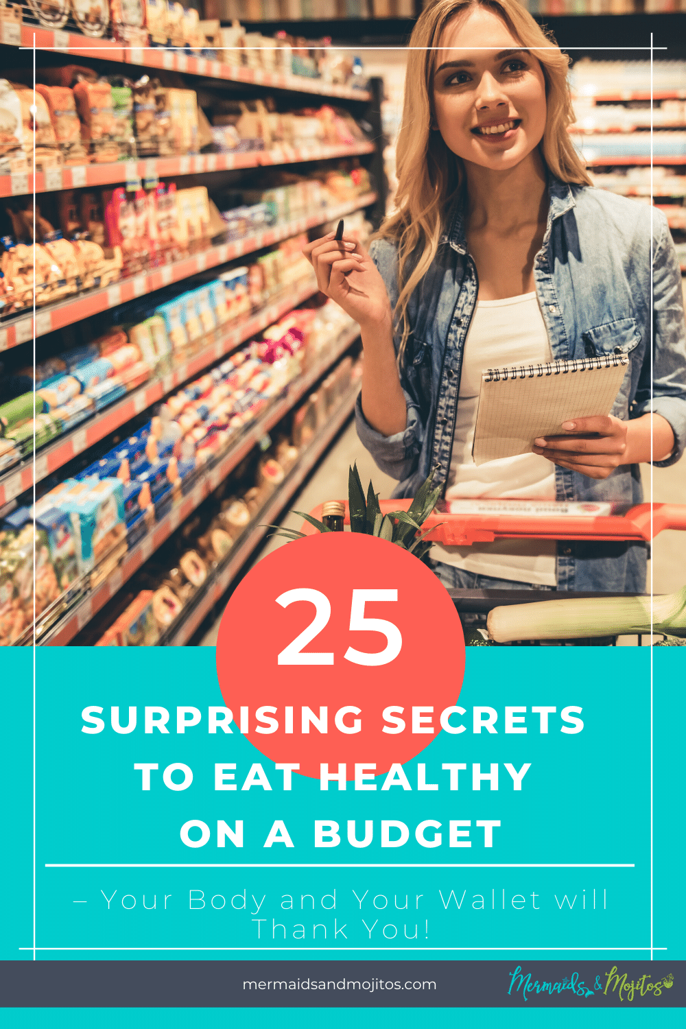 Myth busted - you can eat healthily and stay on a budget! Learn 25 simple secret hacks that make it easy to eat healthy without breaking the bank. via @mermaidsandmojitos