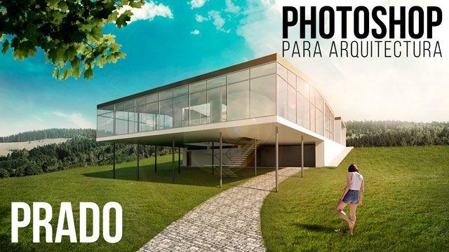 Curso Photoshop Arquitectura Prado