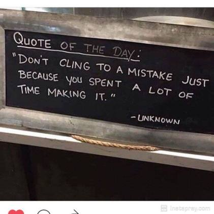 Don't clink to a mistake just because you spent a lot of time making it.