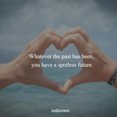 whatever the past has been your future is spotless