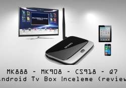 MK888 – MK908 – CS918 – Q7 Android Tv Box İnceleme (review)