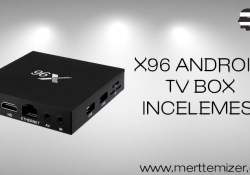 X96 Android Tv Box İnceleme