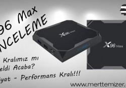 X96 Max TvBox İncelemesi – S905X2 İncelemesi