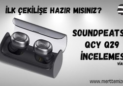 SoundPEATS / QCY Q29 İncelemesi