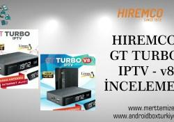Hiremco Gt Turbo Iptv – Hiremco Gt Turbo Iptv V8 İnceleme