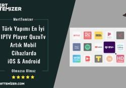 Türk Yapımı En İyi IPTV Player QuzuTv Artık Mobil Cihazlarda – iOS & Android