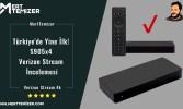 Türkiye'de Yine İlk! S905x4 Verizon Stream İncelemesi