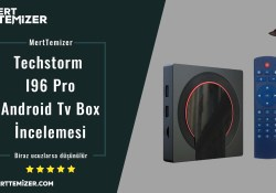 Techstorm I96 Pro Android Tv Box İncelemesi