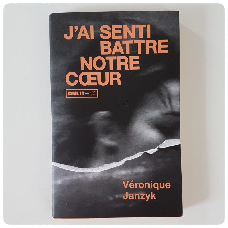 J'ai senti battre notre coeur _ Véronique Janzyk