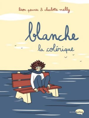 Blanche la colérique _ Lison Pennec & Charlotte Melly