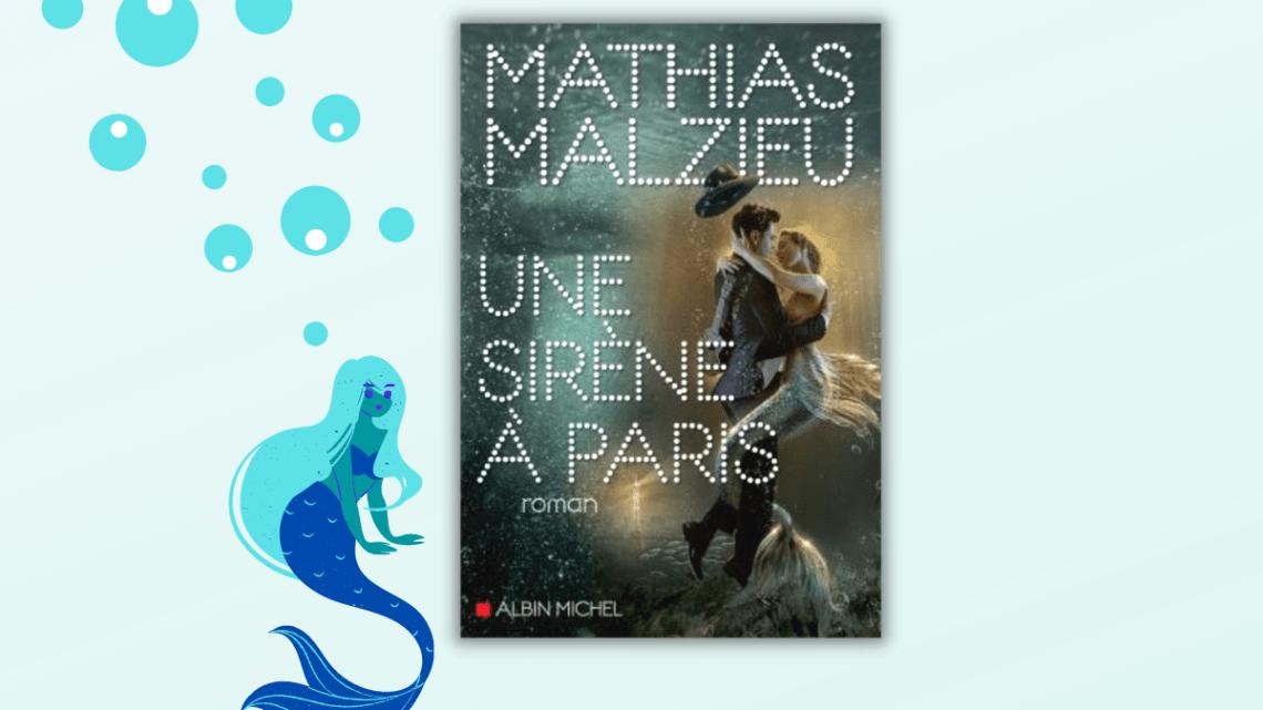 Une sirène à Paris _ Mathias Malzieu