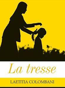la tresse est un roman inspirant ecrit par laetitia colombani