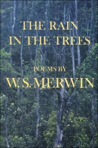 The Rain in the Trees Merwin
