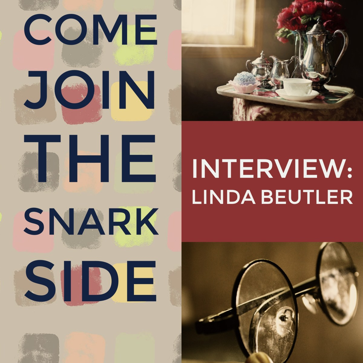 Interview with Linda Beutler: Come Join the Snark Side