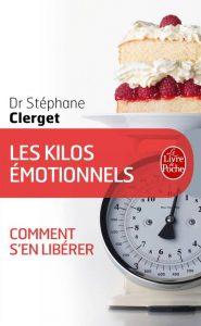 les kilos émotionnels comment s'en libérer Dr Stephane Clerget