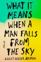 """What it Means When a Man Falls From the Sky"" by Lesley Nneka Arimah book cover"