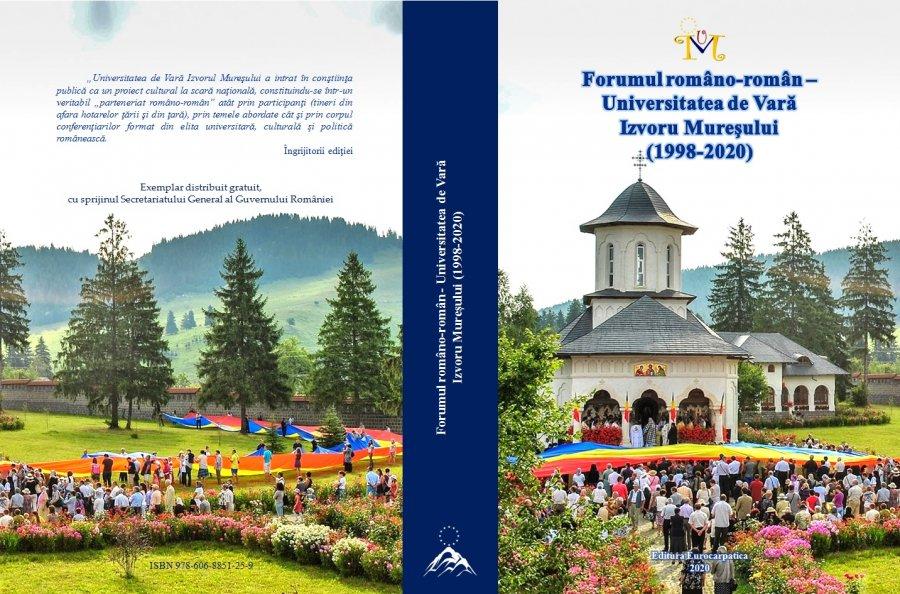 Forumul româno-român - Universitatea de Vară Izvoru Mureşului (1998-2020)  Avem români în jurul granițelor ca razele Soarelui în nimbul lui Hristos