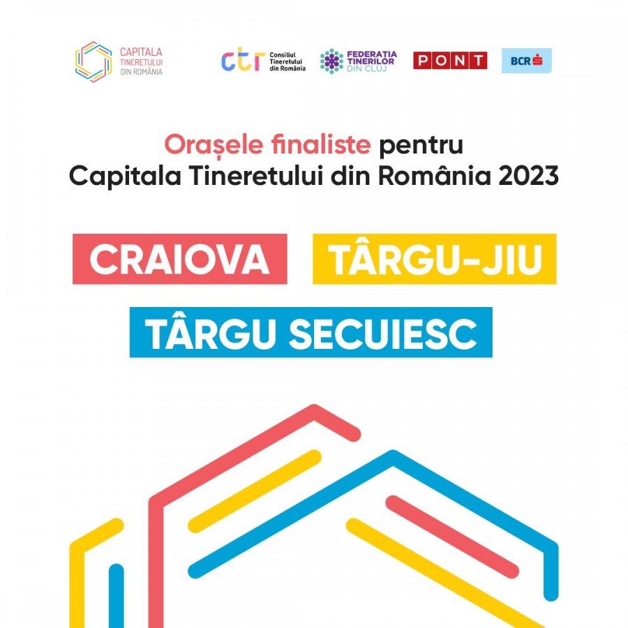 Craiova, Târgu-Jiu şi Târgu Secuiesc - în finala pentru Capitala Tineretului din România 2023