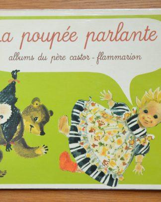 La poupée parlante, album du père castor, flammarion, par Albertine Delataille. Imprimé en France, 1979.