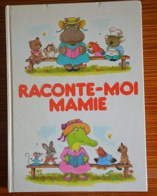 """Livre pour enfant """"Raconte-moi Mamie"""", édition France Loisirs, 1988, 60 histoires"""