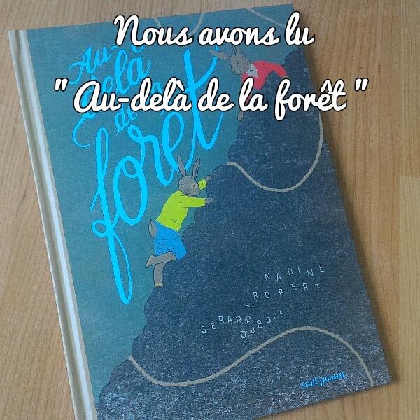 """Nous avons lu """" Au-delà de la forêt """""""
