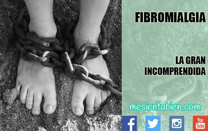 FIBROMIALGIA, LA GRAN INCOMPRENDIDA