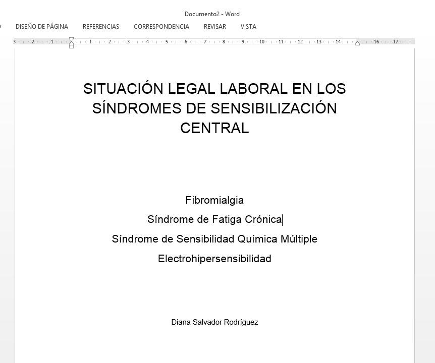 SITUACIÓN LEGAL LABORAL EN LOS SÍNDROMES DE SENSIBILIZACIÓN CENTRAL: Fibromialgia, Síndrome de Fatiga Crónica, Síndrome de Sensibilidad Química Múltiple, Electrohipersensibilidad
