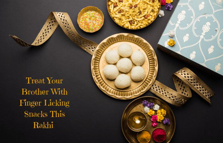 Snacks for rakhi