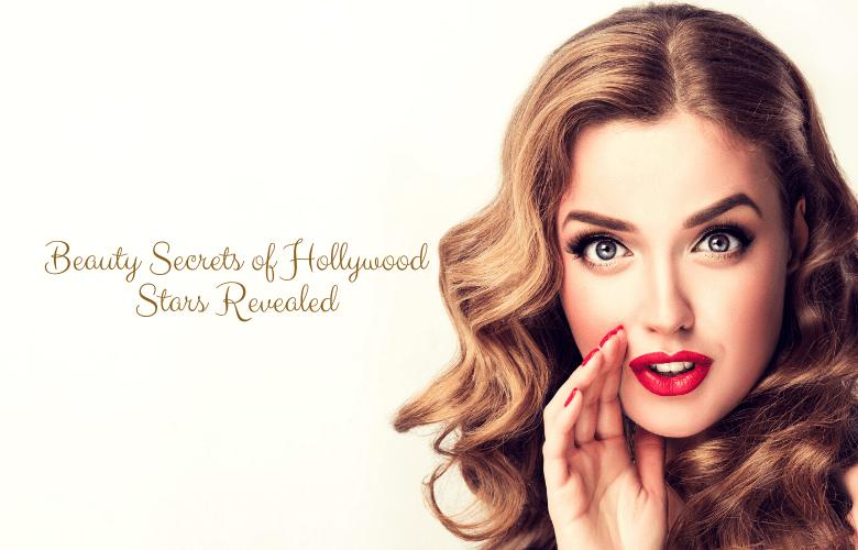 Beauty secrets of Hollywood stars