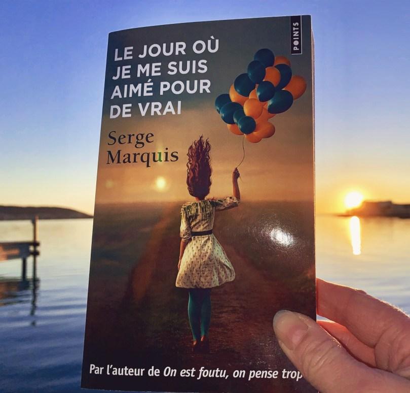 Le jour où je me suis aimé pour de vrai – Serge Marquis