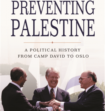 NEWTON: Preventing Palestine: A Political History from Camp David to Oslo